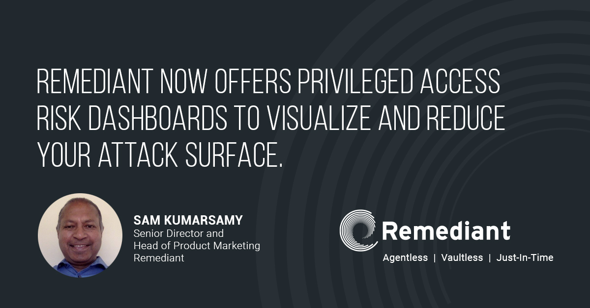 Privileged Access Risk Dashboards Visualize & Reduce Attack Surface