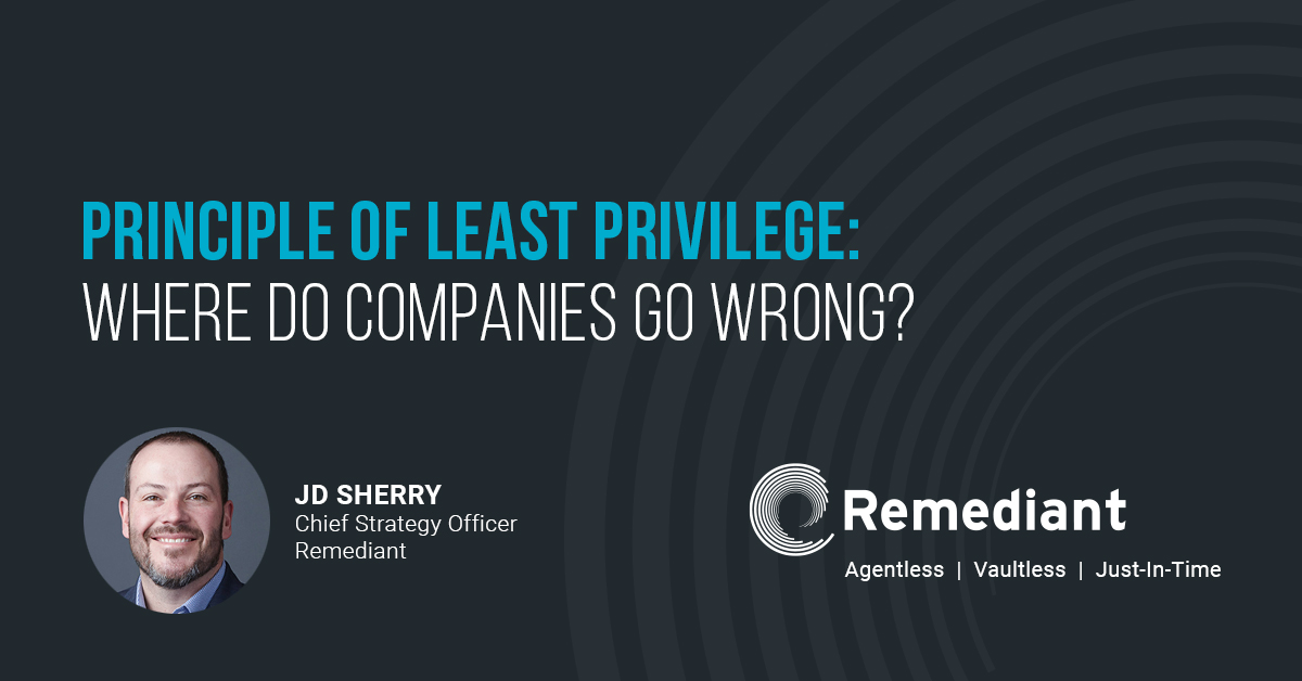 Principle of Least Privilege: Where Do Companies Go Wrong?
