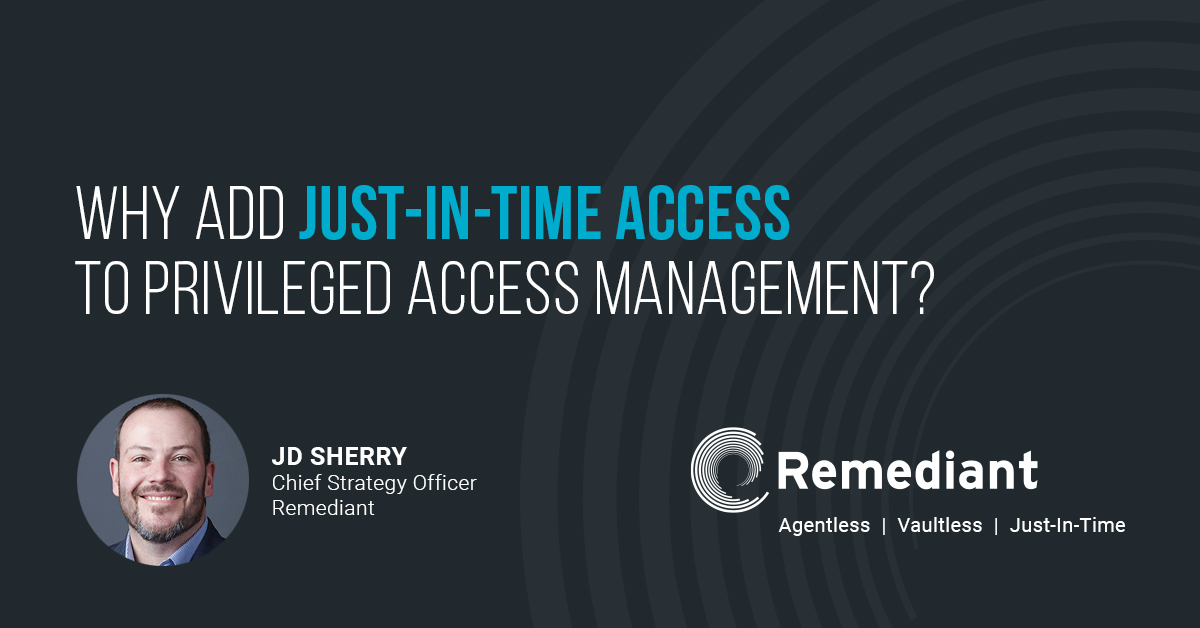 Why Add Just-in-Time Access to Privileged Access Management?