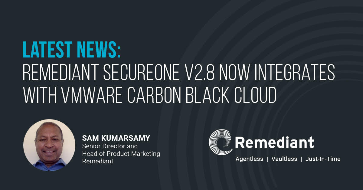 Latest news: Remediant SecureONE v2.8 now integrates with VMware Carbon Black Cloud